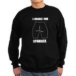 I Brake for Spandex Sweatshirt