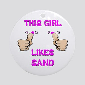 This Girl Likes Sand Ornament (Round)