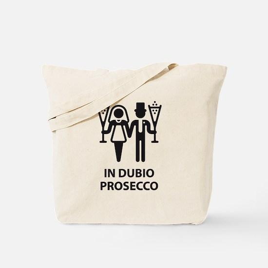 In Dubio Prosecco (Wedding, Marriage) Tote Bag