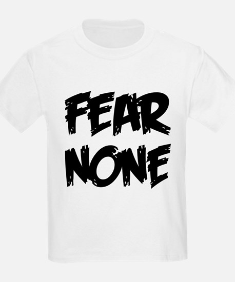 FEAR NONE: T-Shirt