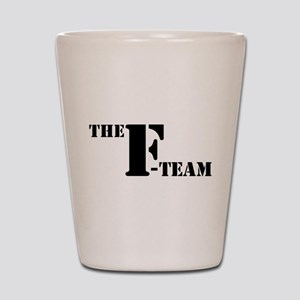 The F Team Shot Glass