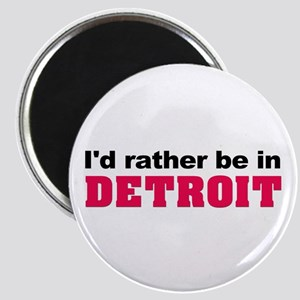 I'd rather be in Detroit Magnet