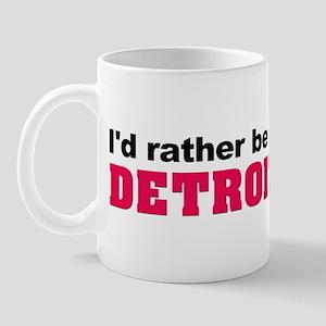 I'd rather be in Detroit Mug