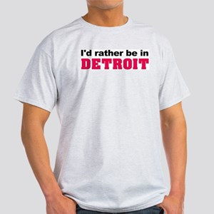 I'd rather be in Detroit Ash Grey T-Shirt
