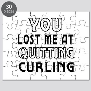 You Lost Me At Quitting Curling Puzzle