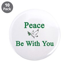 "Peace be with you 3.5"" Button (10 pack)"