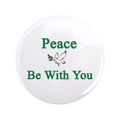 """Peace be with you 3.5"""" Button"""