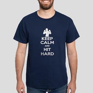 Keep Calm and Go Hit Hard Dark T-Shirt
