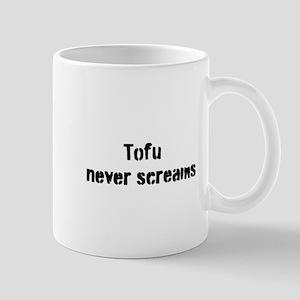 Tofu Never Screams Mug