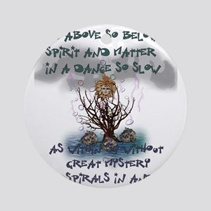 As Above So Below Round Ornament