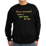 Being Haunted? Ghost Hunter App Sweatshirt (dark)