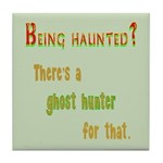 Being Haunted? Ghost Hunter App Tile Coaster