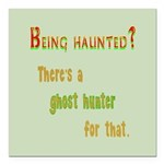 Being Haunted? Ghost Hunter App Square Car Magnet