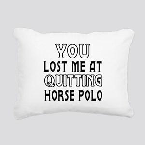 You Lost Me At Quitting Horse Polo Rectangular Can
