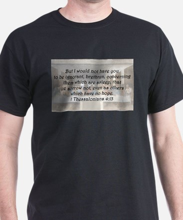 1 Thessalonians 4:13 T-Shirt