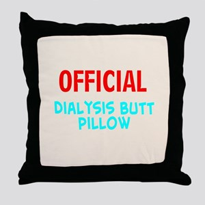 dialysis butt pillow Throw Pillow