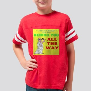 Behind You All The Way Youth Football Shirt