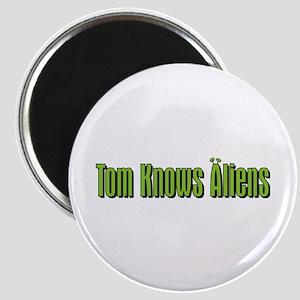 Tom Knows Aliens Magnet