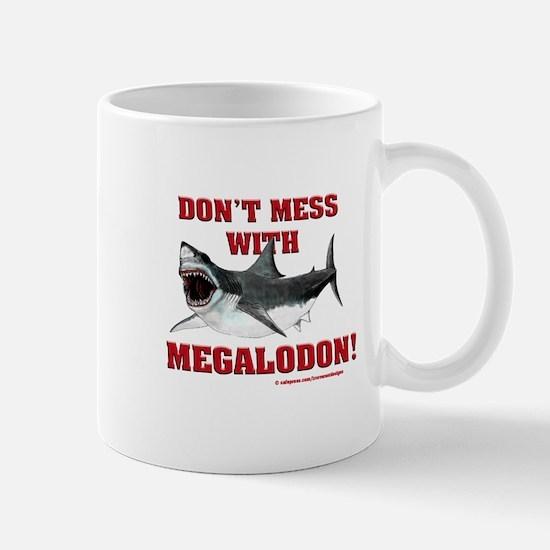 Don't mess with Megalodon! Mug