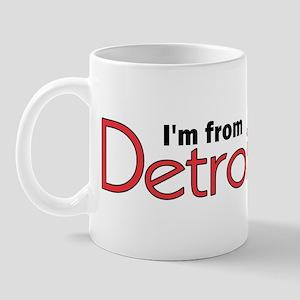 I'm from Detroit Mug