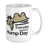 Everyday Should Be Hump Day Large Mug