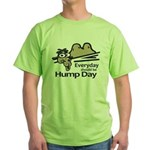 Everyday Should Be Hump Day Green T-Shirt