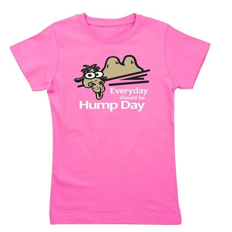 Everyday Should Be Hump Day Girl's Tee