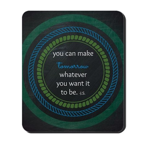 Tomorrow- J.S. quote Mousepad