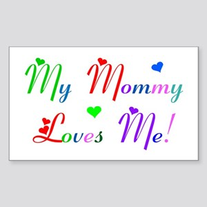 My Mommy Loves Me (des. #2) Rectangle Sticker