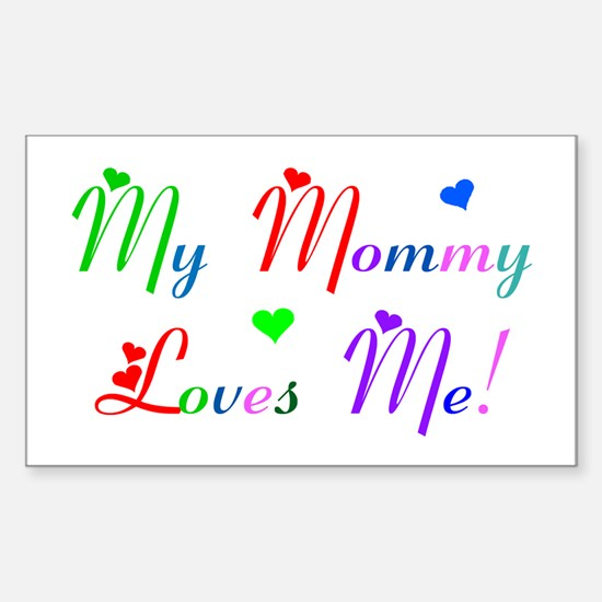 My Mommy Loves Me (des. #2) Rectangle Decal
