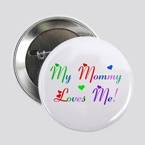 My Mommy Loves Me (des. #2) Button