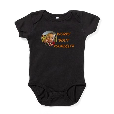 Worry Bout Yourself Baby Bodysuit