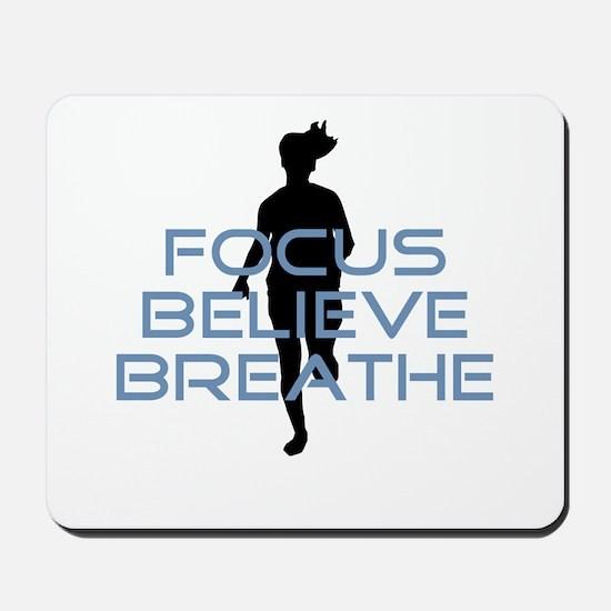 Blue Focus Believe Breathe Mousepad