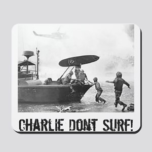 """Charlie Don't Surf"" Mousepad"