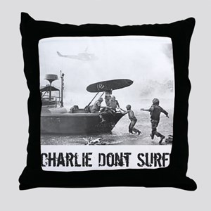"""Charlie Don't Surf"" Throw Pillow"