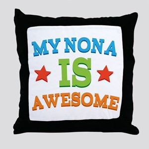 My Nona Is awesome Throw Pillow