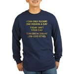 I Can Only Please... Long Sleeve Dark T-Shirt
