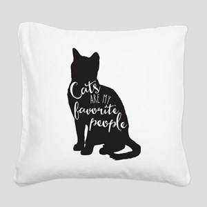 Cats are my favorite people Square Canvas Pillow