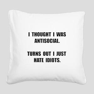 Antisocial Idiots Square Canvas Pillow
