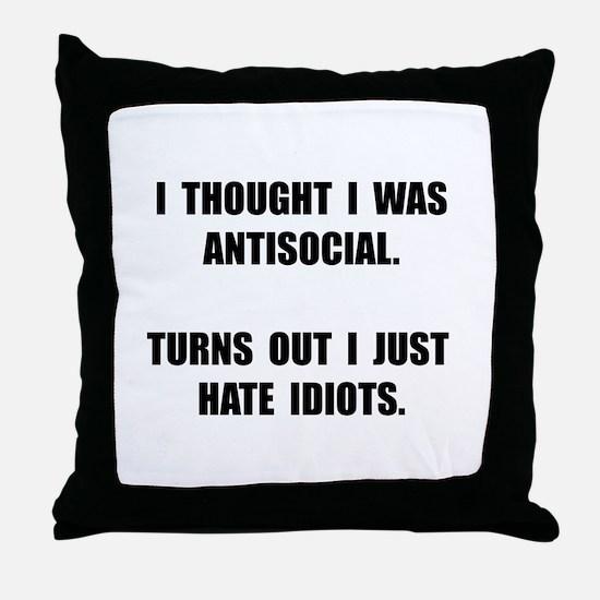 Antisocial Idiots Throw Pillow