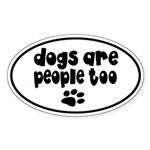 Dogs are People Too Auto Sticker