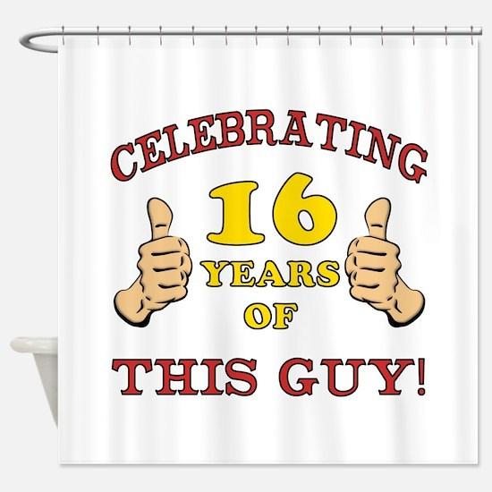 Funny 16th Birthday For Boys Shower Curtain