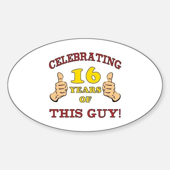 Funny 16th Birthday For Boys Sticker (Oval)