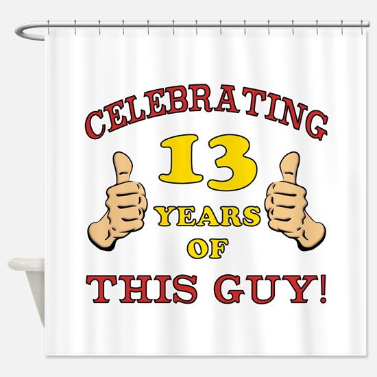 Funny 13th Birthday For Boys Shower Curtain
