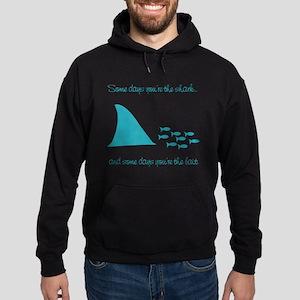 Some Days Youre the Shark Hoodie (dark)