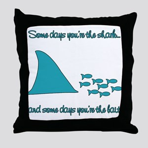 Some Days Youre the Shark Throw Pillow