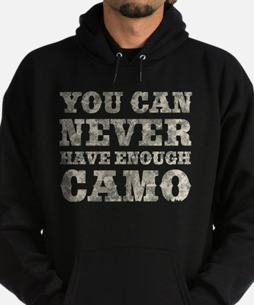 You Can Never Have Enough Camo Hoody