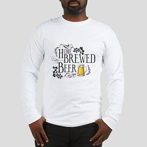 Home Brewed Beer Long Sleeve T-Shirt