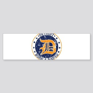 Detroit born and raised Bumper Sticker