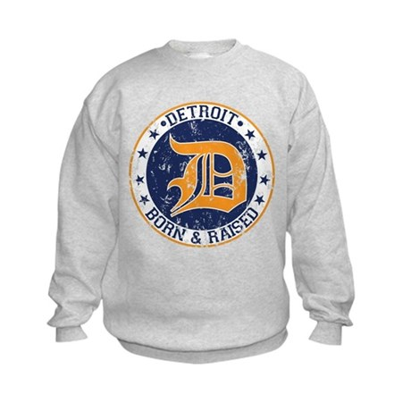 Detroit born and raised Sweatshirt
